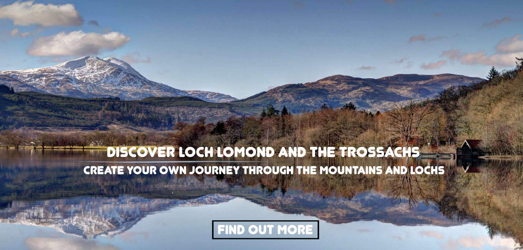 Discover Loch Lomond and The Trossachs